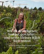 Cover-Bild zu Wie du dein eigenes Saatgut gewinnst - und so ein kleines Stück Welt rettest von Drage, Sigrid