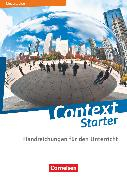 Cover-Bild zu Context Starter, Niedersachsen G9 2018, Handreichungen für den Unterricht von Baasner, Martina