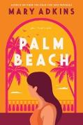 Cover-Bild zu Adkins, Mary: Palm Beach (eBook)