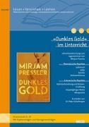 Cover-Bild zu »Dunkles Gold« im Unterricht von Pressler, Mirjam
