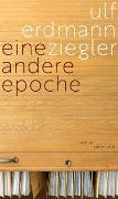 Cover-Bild zu Eine andere Epoche von Ziegler, Ulf Erdmann