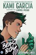 Cover-Bild zu Garcia, Kami: Teen Titans: Beast Boy - Jetzt wird's wild