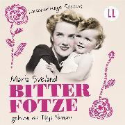 Cover-Bild zu Sveland, Maria: Bitterfotze (Ungekürzt) (Audio Download)