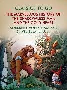 Cover-Bild zu The Marvellous History of the Shadowless Man and The Cold Heart (eBook) von von Chamisso & Wilhelm Hauff, Adelbert