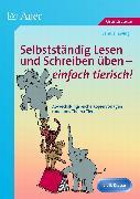 Cover-Bild zu Selbstständig Lesen und Schreiben üben - einfach tierisch! von Zwingli, Samuel