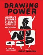 Cover-Bild zu Noomin, Diane (Hrsg.): Drawing Power: Women's Stories of Sexual Violence, Harassment, and Survival