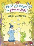 Cover-Bild zu Malen und Rätseln im Zauberwald - Zahlen und Mengen von Beurenmeister, Corina (Illustr.)