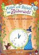 Cover-Bild zu Malen und Rätseln im Zauberwald - Uhrzeit und Zeitbegriff von Beurenmeister, Corina (Illustr.)
