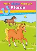 Cover-Bild zu Mein dickes Malbuch. Pferde von Beurenmeister, Corina (Illustr.)