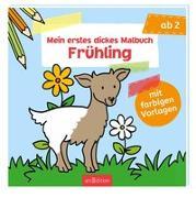 Cover-Bild zu Mein erstes dickes Malbuch Frühling von Beurenmeister, Corina (Illustr.)