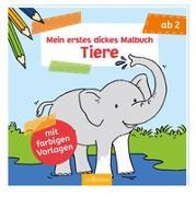 Cover-Bild zu Mein erstes dickes Malbuch Tiere von Beurenmeister, Corina (Illustr.)