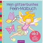 Cover-Bild zu Mein glitzerbuntes Feen-Malbuch von Beurenmeister, Corina (Illustr.)
