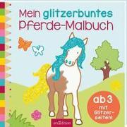 Cover-Bild zu Mein glitzerbuntes Pferde-Malbuch von Beurenmeister, Corina (Illustr.)