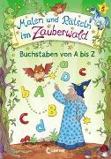 Cover-Bild zu Malen und Rätseln im Zauberwald - Buchstaben von A bis Z von Beurenmeister, Corina (Illustr.)