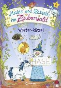 Cover-Bild zu Malen und Rätseln im Zauberwald - Wörter-Rätsel von Beurenmeister, Corina (Illustr.)