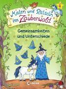 Cover-Bild zu Malen und Rätseln im Zauberwald - Gemeinsamkeiten und Unterschiede von Beurenmeister, Corina (Illustr.)
