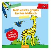 Cover-Bild zu Mein erstes großes buntes Malbuch von Beurenmeister, Corina (Illustr.)