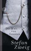 Cover-Bild zu Die Welt von Gestern von Zweig, Stefan