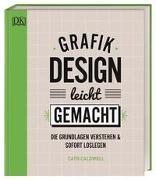 Cover-Bild zu Caldwell, Cath: Grafikdesign leicht gemacht