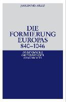Cover-Bild zu Die Formierung Europas 840-1046 (eBook) von Fried, Johannes