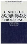 Cover-Bild zu Geschichte Chinas bis zur mongolischen Eroberung 250 v.Chr.-1279 n.Chr (eBook) von Schmidt-Glintzer, Helwig