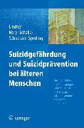 Cover-Bild zu Suizidgefährdung und Suizidprävention bei älteren Menschen (eBook) von Schneider, Barbara (Hrsg.)