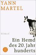 Cover-Bild zu Martel, Yann: Ein Hemd des 20. Jahrhunderts