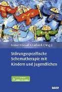 Cover-Bild zu Störungsspezifische Schematherapie mit Kindern und Jugendlichen von Loose, Christof (Hrsg.)