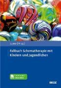 Cover-Bild zu Fallbuch Schematherapie mit Kindern und Jugendlichen (eBook) von Loose, Christof (Hrsg.)