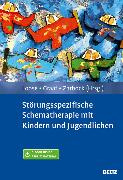 Cover-Bild zu Störungsspezifische Schematherapie mit Kindern und Jugendlichen (eBook) von Loose, Christof (Hrsg.)