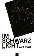 Cover-Bild zu Weber, David: Im Schwarzlicht (eBook)