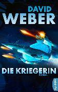Cover-Bild zu Weber, David: Die Kriegerin (eBook)