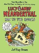 Cover-Bild zu Brown, Jeffrey: Lucy & Andy Neanderthal: Bad to the Bones