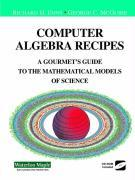 Cover-Bild zu Enns, Richard: Computer Algebra Recipes: A Gourmet's Guide to the Mathematical Models of Science