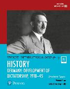 Cover-Bild zu Edexcel International GCSE (9-1) History Development of Dictatorship: Germany 1918-45 Student Book