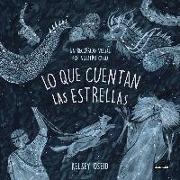 Cover-Bild zu Lo que cuentan las estrellas: Un recorrido visual por nuestros cielo/ What We See in the Stars: An Illustrated Tour of the Night Sky