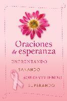 Cover-Bild zu Oraciones de Esperanza: Enfrentando, Sanando, Sobreviviendo, Superando