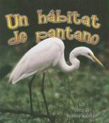 Cover-Bild zu Un Habitat de Pantano = A Wetland Habitat
