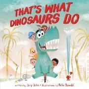 Cover-Bild zu John, Jory: That's What Dinosaurs Do