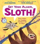 Cover-Bild zu Keating, Jess: Set Your Alarm, Sloth!: More Advice for Troubled Animals from Dr. Glider
