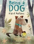 Cover-Bild zu Gianferrari, Maria: Being a Dog: A Tail of Mindfulness
