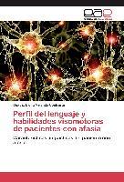 Cover-Bild zu Perfil del lenguaje y habilidades visomotoras de pacientes con afasia