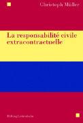 Cover-Bild zu La responsabilité civile extracontractuelle