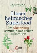 Cover-Bild zu Dießl, Elisabeth: Unser heimisches Superfood