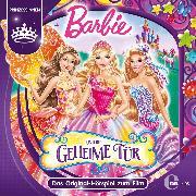Cover-Bild zu Karallus, Thomas: Barbie und die geheime Tür (Das Original-Hörspiel zum Film) (Audio Download)