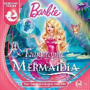 Cover-Bild zu Szymczyk, Marian: Barbie Fairytopia - Mermaidia (Das Original-Hörspiel zum Film) (Audio Download)