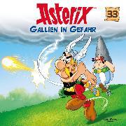 Cover-Bild zu Uderzo, Albert: 33: Gallien in Gefahr (Audio Download)