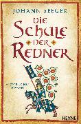 Cover-Bild zu Seeger, Johann: Die Schule der Redner (eBook)