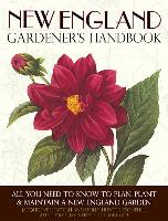 Cover-Bild zu Heriteau, Jacqueline: New England Gardener's Handbook: All You Need to Know to Plan, Plant & Maintain a New England Garden - Connecticut, Main