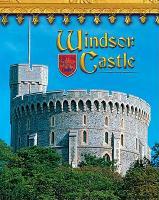 Cover-Bild zu Ball, Jacqueline A.: Windsor Castle: England's Royal Fortress